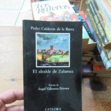 Libros de segunda mano: LIBRO EL ALCALDE DE ZALAMEA CALDERON DE LA BARCA 2007 CATEDRA L-3858-210. Lote 109484667