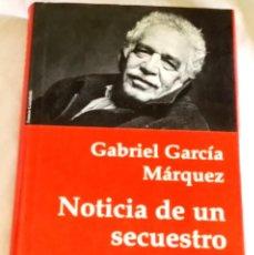 Libros de segunda mano: NOTICIA DE UN SECUESTRO; GABRIEL GARCÍA MÁRQUEZ - MONDADORI, PRIMERA EDICIÓN 1996. Lote 109601323