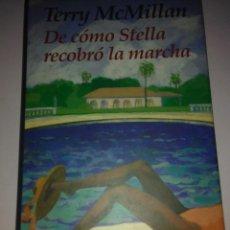 Libros de segunda mano: DE COMO STELLA RECOBRO LA MARCHA . TERRY MCMILLAN ( CIRCULO DE LECTORES ). Lote 109620375