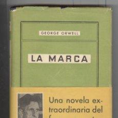 Libros de segunda mano: GEORGE ORWELL. LA MARCA. ED. DESTINO. ANCORA Y DELFIN 116. 1ª EDICIÓN 1955. CON GUARDAS Y FAJA. Lote 109815979