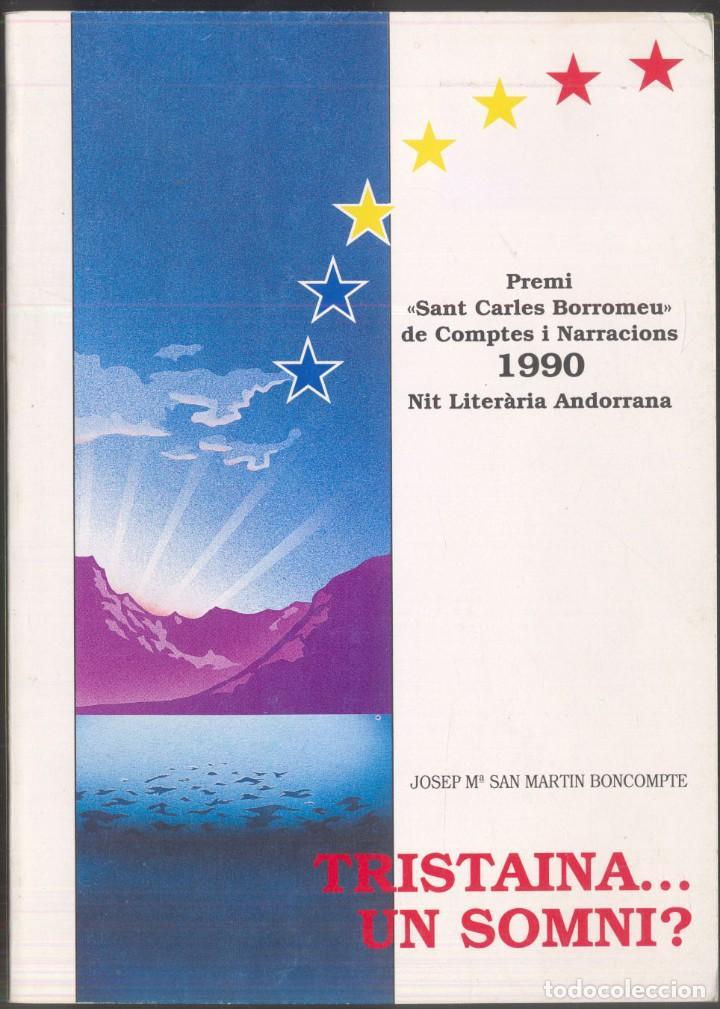 TRISTAINA ... UN SOMNI ? - JOSEP MA. SAN MARTIN - PREMI SAN CARLES 1990- ANDORRA (Libros de Segunda Mano (posteriores a 1936) - Literatura - Narrativa - Otros)