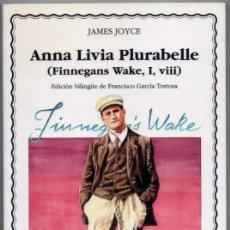 Libros de segunda mano: ANNA LIVIA PLURABELLE (FINNEGANS WAKE, I , VIII) - JAMES JOYCE - TEXTO EN INGLES Y CASTELLANO *. Lote 109866503