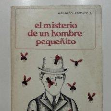 Libros de segunda mano: EL MISTERIO DE UN HOMBRE PEQUEÑITO - EDUARDO ZAMACOIS. Lote 110035755