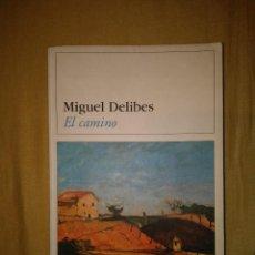 Libros de segunda mano: EL CAMINO MIGUEL DELIBES DESTINO. Lote 111181092