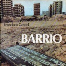 Libros de segunda mano: FRANCISCO CANDEL : BARRIO (MARTE, 1977) PRIMERA EDICIÓN - AUTÓGRAFO DEDICATORIA PERSONAL DEL AUTOR. Lote 110103871