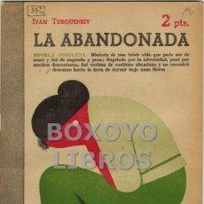 Libros de segunda mano: TURGUENIEV, IVÁN. LA ABANDONADA. NOVELA COMPLETA. Lote 48579200