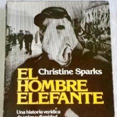 Libros de segunda mano: EL HOMBRE ELEFANTE; CHRISTINE SPARKS - PLAZA & JANES, PRIMERA EDICIÓN 1981. Lote 110223375