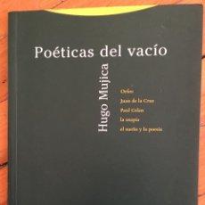 Libros de segunda mano: HUGO MUJICA: POÉTICAS DEL VACÍO. ORFEO, JUAN DE LA CRUZ, PAUL CELAN, LA UTOPIA , EL SUEÑO Y LA POESÍ. Lote 110286011