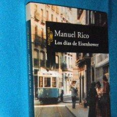 Libros de segunda mano: MANUEL RICO, LOS DÍAS DE EISENHOWER · ALFAGUARA, 2002 · DEDICATORIA Y FIRMA DEL AUTOR. Lote 110374423