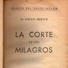 Libros de segunda mano: VALLE INCLÁN : LA CORTE DE LOS MILAGROS (NUESTRO PUEBLO, 1938). Lote 110381143