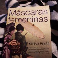 Libros de segunda mano: MÁSCARAS FEMENINAS. FUMIKO ENCHI. TRADUCCIÓN JORDI FIBLA. Lote 110428187