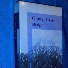 Libros de segunda mano: GÜNTER GRASS, MI SIGLO · ALFAGUARA, 1999 · TRAD: MIGUEL SÁENZ. Lote 110449355