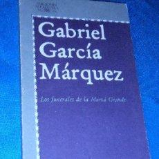 Libros de segunda mano: GABRIEL GARCÍA MÁRQUEZ, LOS FUNERALES DE MAMÁ GRANDE · ALFAGUARA, 1985 . Lote 110470103