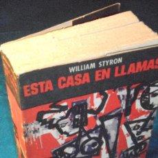 Libros de segunda mano: WILLIAM STYRON, ESTA CASA EN LLAMAS · SUDAMERICANA, 1961 1ª · TRAD: MIGUEL DE HERNANI. Lote 110485579