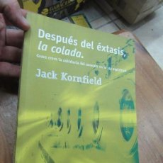 Libros de segunda mano: LIBRO DESPUÉS DEL ÉXTASIS, LA COLADA JACK KORNFIELD 2001 LA LIEBRE DE MARZO L-5798-668. Lote 136604566