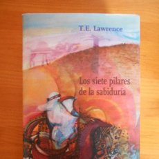 Libros de segunda mano: LOS SIETE PILARES DE LA SABIDURIA - T.E. LAWRENCE (7K). Lote 110627015