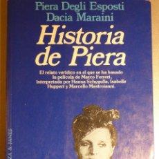 Libros de segunda mano: HISTORIA DE PIERA. PIERA DEGLI ESPOSTI, DACIA MARAINI. Lote 112999883