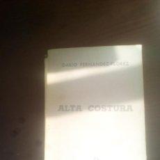 Libros de segunda mano: LIBRO ALTA COSTURA DARIO FERNANDEZ-FLOREZ. Lote 110958879