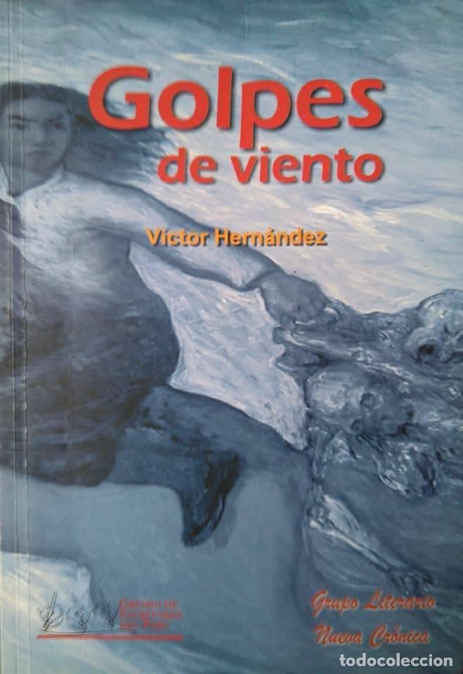 VÍCTOR HERNÁNDEZ (PERÚ, 1962). GOLPES DE VIENTO. RELATOS (Libros de Segunda Mano (posteriores a 1936) - Literatura - Narrativa - Otros)