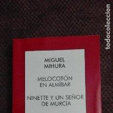 Libros de segunda mano: MELOCOTON EN ALMIBAR NINETTE Y UN SEÑOR DE MURCIA. Lote 140278448