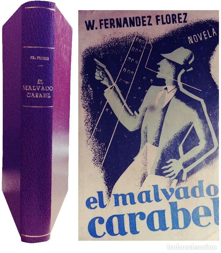 EL MALVADO CARABEL : NOVELA / W. FERNÁNDEZ FLÓREZ. ZARAGOZA : LIBRERÍA GENERAL, 1940. (Libros de Segunda Mano (posteriores a 1936) - Literatura - Narrativa - Otros)