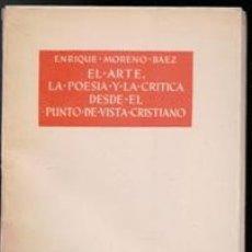 Libros de segunda mano: EL ARTE, LA POESÍA Y LA CRÍTICA DESDE EL PUNTO DE VISTA CRISTIANA, ENRIQUE MORENO BAEZ. Lote 111075259