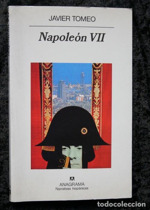 NAPOLEON VII - JAVIER TOMEO - DEDICATORIA DEL AUTOR - PRIMERA EDICION (Libros de Segunda Mano (posteriores a 1936) - Literatura - Narrativa - Otros)