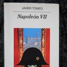 Libros de segunda mano: NAPOLEON VII - JAVIER TOMEO - DEDICATORIA DEL AUTOR - PRIMERA EDICION. Lote 111404391