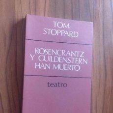 Libros de segunda mano: ROSENCRANTZ Y GUILDENSTERN HAN MUERTO. TOM STOPPARD. TEATRO. CUADERNOS PARA EL DIALOGO. RARO. Lote 111493787