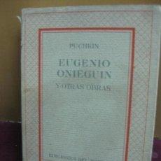 Libros de segunda mano: PUCHKIN. EUGENIO ONIEGUIN Y OTRAS OBRAS. EDICIONES DEL ZODIACO. 1942.. Lote 111604319