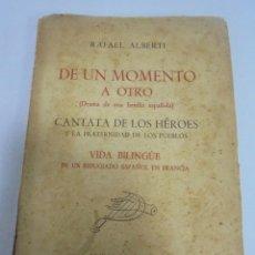 Libros de segunda mano: DE UN MOMENTO A OTRO (DRAMA DE UNA FAMILIA ESPAÑOLA). ALBERTI. DIBUJO.FIRMA Y DEDICATORIA. LEER. Lote 111672139
