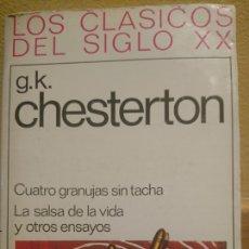 Libros de segunda mano: LOS CLÁSICOS DEL SIGLO XX. CUATRO GRANUJAS SIN TACHA. LA SALSA DE LA VIDA Y OTROS E. GK CHESTERTON. Lote 111752887