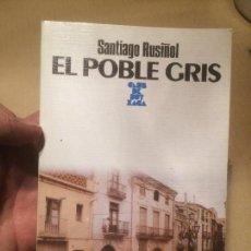 Libros de segunda mano: ANTIGUO LIBRO EL POBLE GRIS ESCRITO POR SANTIAGO RUSIÑOL AÑO 1989 . Lote 111930539