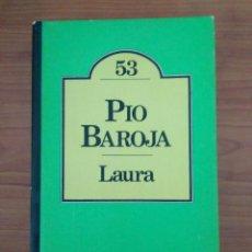 Libros de segunda mano: LAURA O LA SOLEDAD SIN REMEDIO - PÍO BAROJA - BRUGUERA BARCELONA 1981. Lote 111949703
