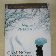Libros de segunda mano: CAMINO DE HIERRO AUTORA NATIVEL PRECIADO EDITA ESPASA. Lote 111981967