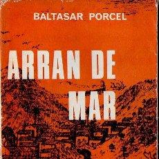 Libros de segunda mano: BALTASAR PORCEL : ARRAN DE MAR (SELECTA, 1967) PRIMERA EDICIÓN. Lote 112102211