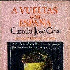 Libros de segunda mano: CAMILO JOSÉ CELA : A VUELTAS CON ESPAÑA (HORA H, 1973) PRIMERA EDICIÓN. Lote 112102455
