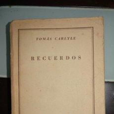 Libros de segunda mano: RECUERDOS. AUSTRAL.1949. PRIMERA EDICION. AUTOR: TOMAS CARLYLE. Lote 112151771