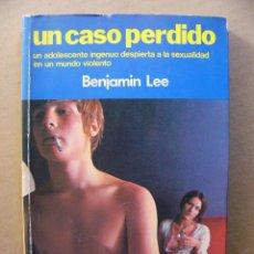 Libros de segunda mano: LIBRO UN CASO PERDIDO - BENJAMIN LEE - EDITORIAL MARTINEZ ROCA. Lote 112209083