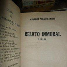 Libros de segunda mano: RELATO INMORAL, WENCESLAO FERNÁNDEZ FLOREZ, 1942.. Lote 112256787