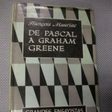 Libros de segunda mano: DE PASCAL A GRAHAM GREENE - FRANCOIS MAURIAC - EDI EMECE 1955 181PAG 18CM TAPA DURA Y SOBRECUBIERTA.. Lote 112264131