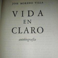 Libros de segunda mano: VIDA EN CLARO, JOSÉ MORENO VILLA, ED. FONDO DE CULTURA ECONÓMICA. Lote 112265843