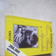 Libros de segunda mano: LEO BUSCAGLIA - VIVIR, AMAR Y APRENDER - EMECE EDITORES 1984. Lote 112290039