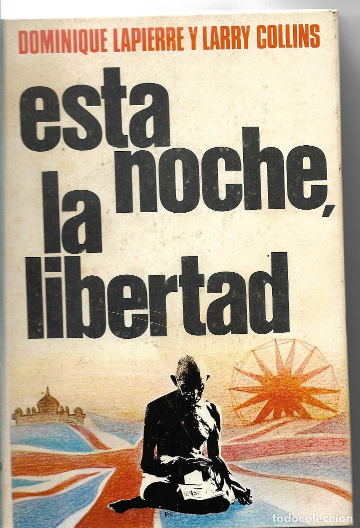ESTA NOCHE LA LIBERTAD - DOMINIQUE LAPIERRE Y LARRY COLLINS - PLAZA & JANÉS 1975 - TAPA DURA (Libros de Segunda Mano (posteriores a 1936) - Literatura - Narrativa - Otros)