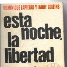 Libros de segunda mano: ESTA NOCHE LA LIBERTAD - DOMINIQUE LAPIERRE Y LARRY COLLINS - PLAZA & JANÉS 1975 - TAPA DURA. Lote 112307203