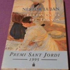 Libros de segunda mano: ELS FANTASMES DEL TRIANON - NÈSTOR LUJÁN (PREMI SANT JORDI 1995)- BON ESTAT (MIRAR FOTOS). Lote 112311715