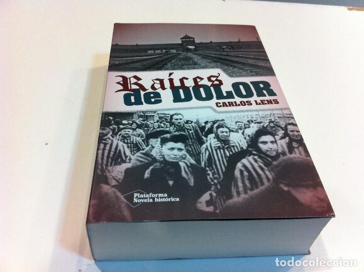 CARLOS LENS. RAÍCES DE DOLOR. ED. PLATAFORMA EDITORIAL, 2014 (Libros de Segunda Mano (posteriores a 1936) - Literatura - Narrativa - Otros)