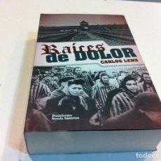 Libros de segunda mano - CARLOS LENS. RAÍCES DE DOLOR. Ed. PLATAFORMA EDITORIAL, 2014 - 112490591