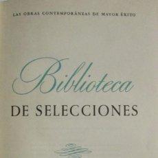 Libros de segunda mano: BIBLIOTECA DE SELECCIONES. EL CASCO VERDE. HORAS DE ANGUSTIA. LOBO. RUMBO AL OESTE 1959. Lote 115697474
