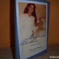 Libros de segunda mano: QUERIDO RAMON,UN TESTIMONIO DE AMOR / RAMONA MANEIRO. Lote 112518675